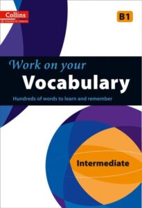 Collins Work on Your… - Vocabulary - B1